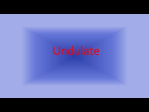 Vocabulary Word of the Day - Undulate (2)