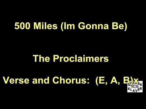 I'm Gonna Be (500 Miles) - The Proclaimers - Lyrics - Chords