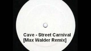 Cave - Street Carnival [Max Walder Remix]