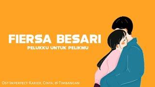 Gambar cover Fiersa Besari - Pelukku Untuk Pelikmu (Lyrics) | Ost Film Imperfect: Karier, Cinta, & Timbangan