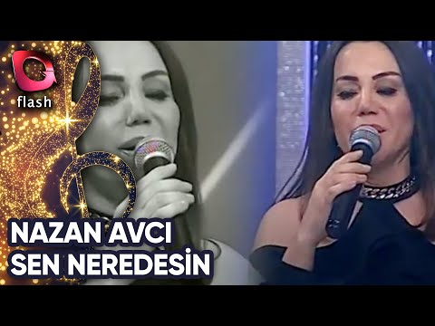 NAZAN AVCI- SEN NEREDESİN