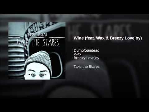 Wine (feat. Wax & Breezy Lovejoy)