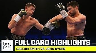 FULL CARD HIGHLIGHTS | Callum Smith vs. John Ryder