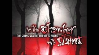 In The Chamber With Staind: The String Quartet Tribute to Staind - It
