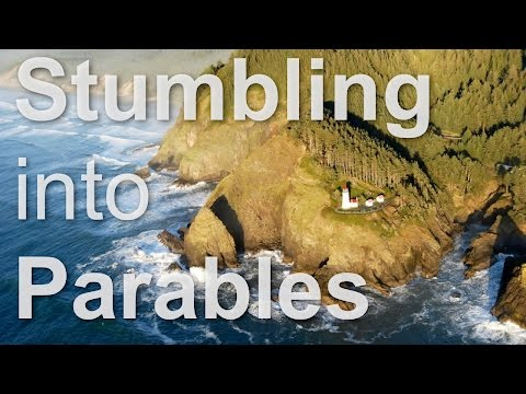 Stumbling into Parables
