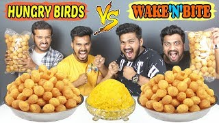 Wake'N'Bite vs HUNGRY BIRDS PANI PURI CHALLENGE | GOLGAPPA/PANI PURI EATING COMPETITION (Ep-214)