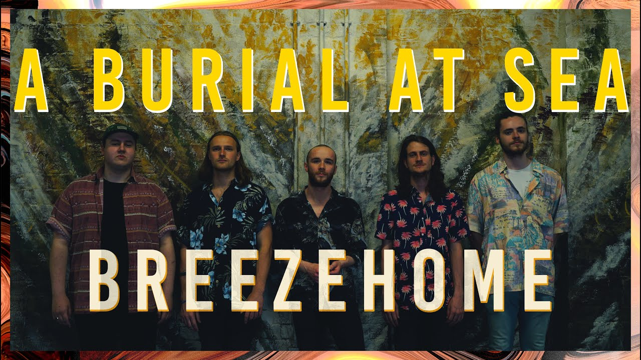 A Burial At Sea - Breezehome