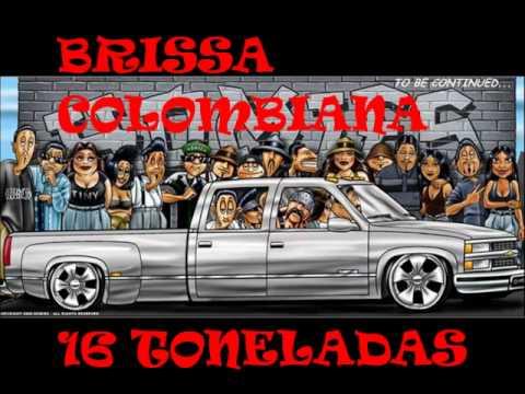 BRISSA COLOMBIANA - 16 TONELADAS.wmv