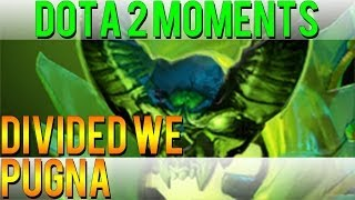 Dota 2 Moments - Divided We Pugna