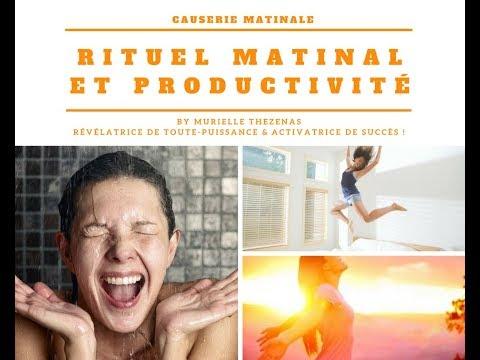 """""""RITUEL MATINAL ET PRODUCTIVITÉ !"""""""