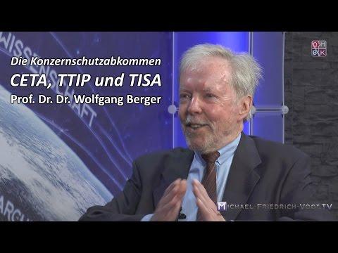 Die Konzernschutzabkommen CETA, TTIP und TISA - Prof. Dr. Dr. Wolfgang Berger