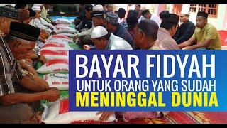 Praktek Bayar Fidyah Puasa dan Shalat Orang Meninggal Dunia 2017 Video