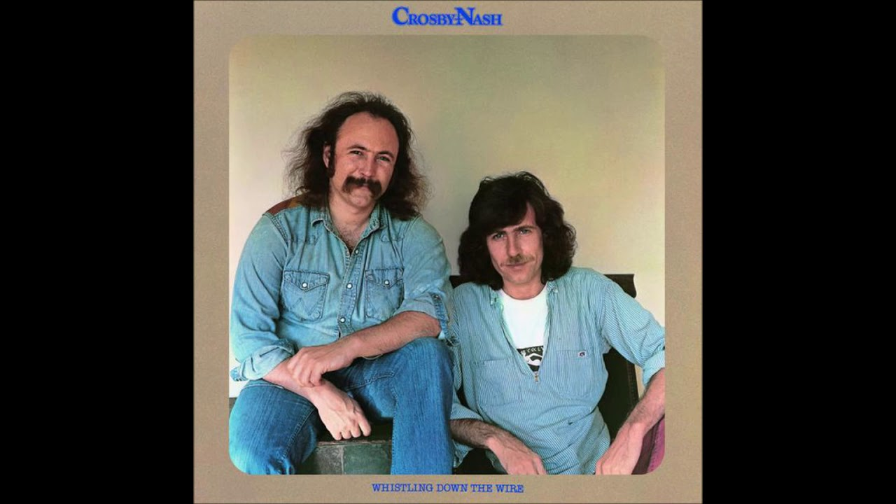 Crosby Nash Whistling Down the Wire (Full Album) - YouTube