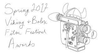 Spring 2017 Viking & Bolex Film Festivals Awards