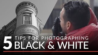 5 Tips for Stunning Black & White Photography