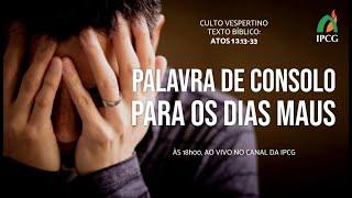 CULTO VESPERTINO - 22/11/2020