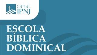 EBD na IPNJ - Aula Dia 30 de Agosto de 2020