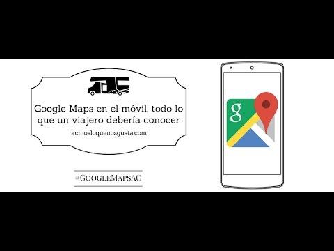 Google Maps en el móvil, todo lo que un viajero debería conocer