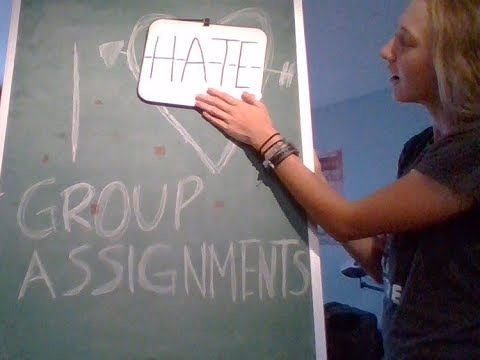 I Hate Group Assignments