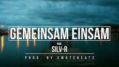 "Ced feat. Silv-R - ""GEMEINSAM EINSAM"" [Prod. by EmoteBeatz]"