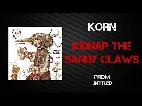 Korn - Kidnap The Sandy Claws [Lyrics Video]