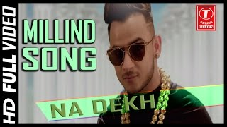 Aise Na Dekh || Millind Gaba (GB) || Full Video New Song 2016 || T-Series Golden