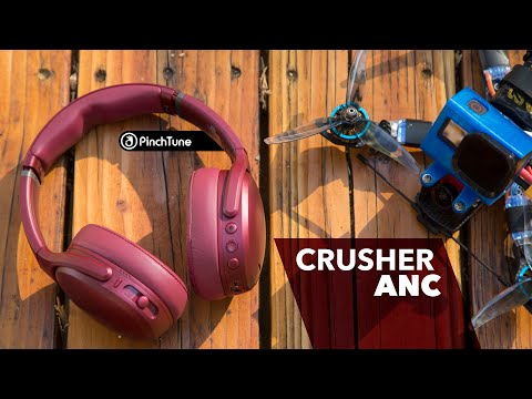 Skullcandy Crusher ANC Review // FPV Pilot Impressions