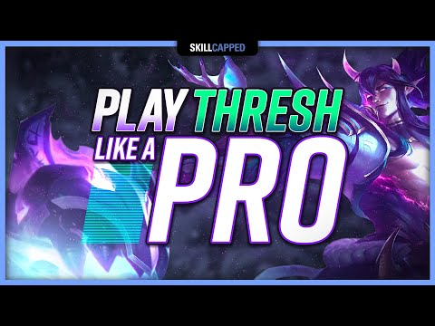 HOW TO PLAY THRESH: The ULTIMATE Thresh Guide! - Skill Capped