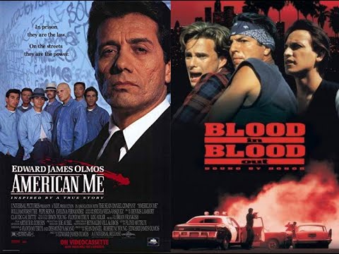 American Me (1992) Vs. Blood In Blood Out (1993)