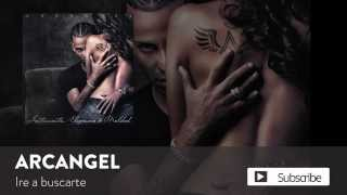 Arcangel - Iré a Buscarte [Official Audio]