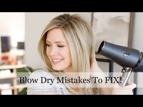 Blow Dry Mistakes You May Be Making And How To Fix Them Youtube