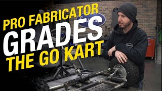 Brand New Builders - Professional Fabricator Grades the Go Kart! What Did We Do RIGHT & WRONG?
