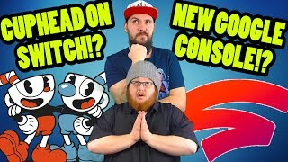 Gaming News Round-up!! Google Stadia and Cuphead on the Nintendo Switch!! - Top Hat Chat