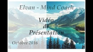 Elvan, Mind Coach, Vidéo de présentation