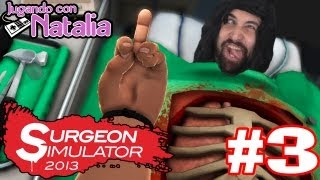 Operando con Natalia #3 - Surgeon Simulator Steam Version