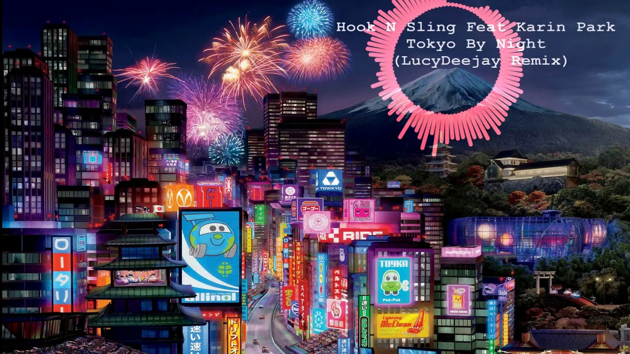 Hook N Sling Feat Karin Park - Tokyo By Night (LucyDeejay Remix) Free Download - YouTube