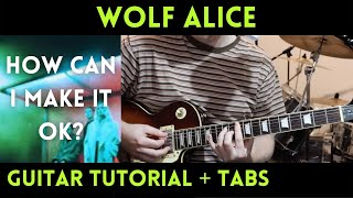 Wolf Alice - How Can I Make It Ok? (Guitar Tutorial)