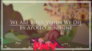 PMV | We Are Born When We Die