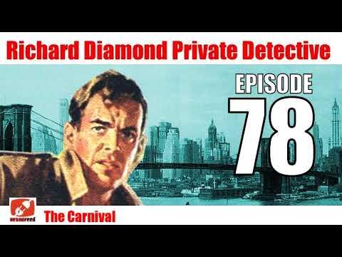 Richard Diamond Private Detective - 78 - The Carnival - Noir Crime Radio