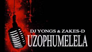 DJ Yongs & Zakes D - Uzophumelela (Full Cut) [South Africa]