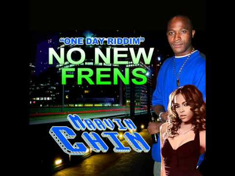 """Marvin Chin - No New Frens """"One Day Riddim"""""""