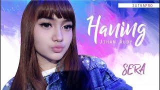 OAOE| HANING - JIHAN AUDY Om SERA live SAPURAN WONOSOBO