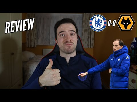 Tuchel Era Begins At Chelsea With A Dominant Display! Time To Let Tuchel Work | Chelsea 0-0 Wolves