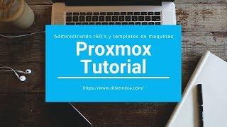 Proxmox Tutorial. Administrando ISO's y templates de maquinas