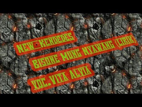 Bisone Mung Nyawang New Kendedes Voc.Vita Alvia (lirik)