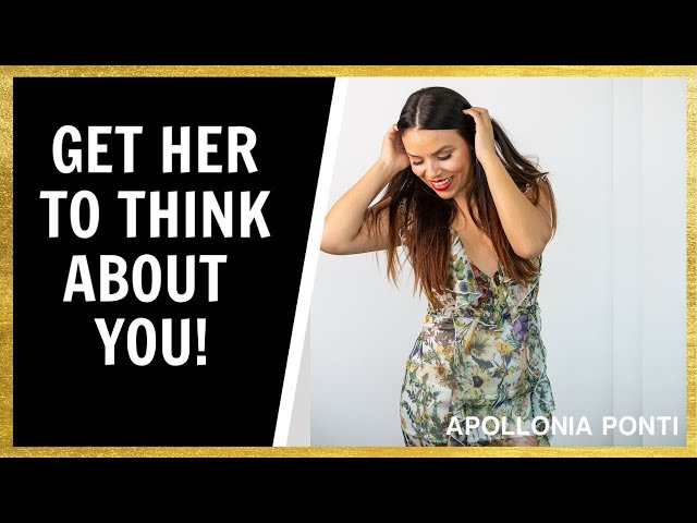 This Is What Makes Her Think About YOU CONSTANTLY!
