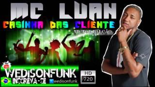 Mc Luan - Casinha Das Cliente ( Lançamento 2013 ) DJ Victor Falcão