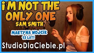 I'm Not The Only One - Sam Smith (cover by Martyna Wójcik) #1050