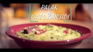 Palak and Oats Khichdi | Saffola Fit Foodie | How To | Healthy
