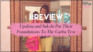 Upalina & Sakshi Take The Foundation Test | Sweat Proof Foundation - POPxo Beauty